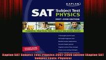DOWNLOAD FREE Ebooks  Kaplan SAT Subject Test Physics 20072008 Edition Kaplan SAT Subject Tests Physics Full Ebook Online Free