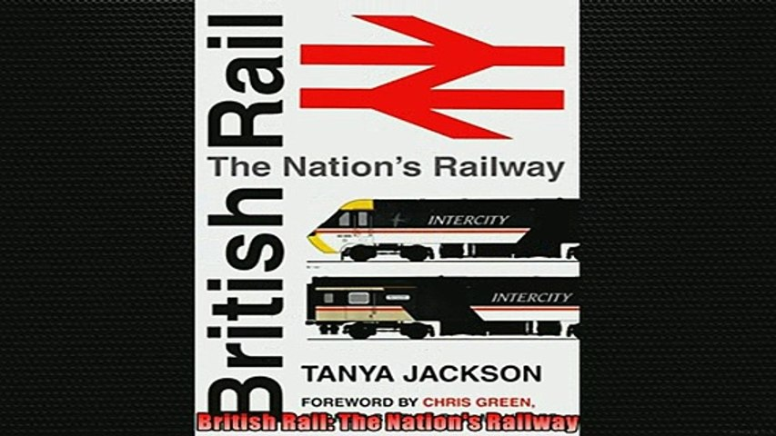 FREE PDF British Rail The Nations Railway FREE BOOOK ONLINE