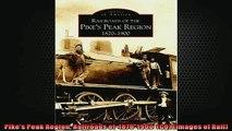 FREE PDF  Pikes Peak Region Railroads of  18701900  CO Images of Rail  FREE BOOOK ONLINE
