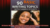 READ book  90 Basic Writing Topics with Sample Essays Q6190 120 Basic Writing Topics 30 Day Pack Full EBook