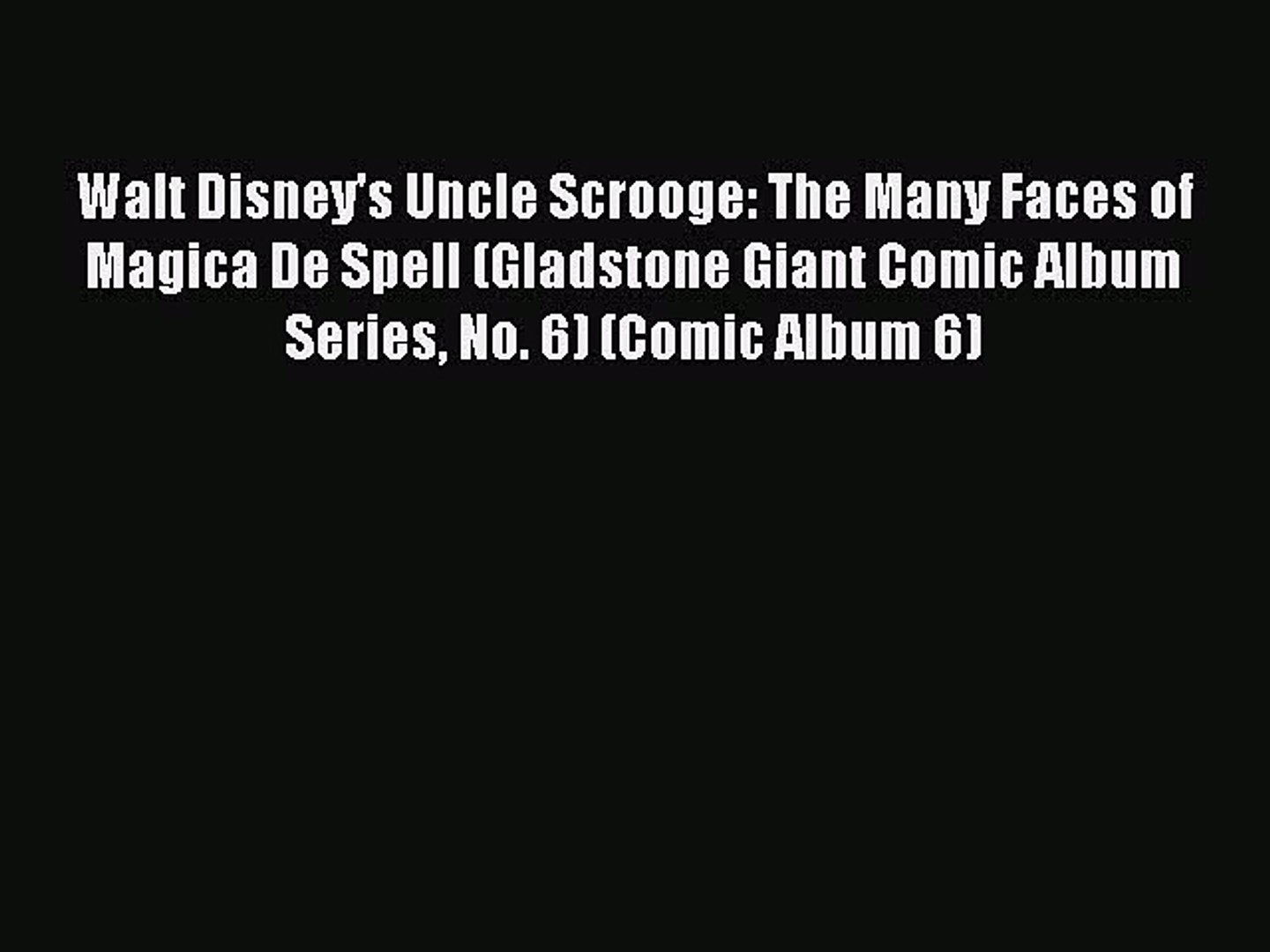 [PDF] Walt Disney's Uncle Scrooge: The Many Faces of Magica De Spell (Gladstone Giant Comic