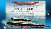 READ book  Classic Liners Île de France and Liberté Frances Premier PostWar Liners READ ONLINE