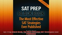 READ book  SAT Prep Black Book The Most Effective SAT Strategies Ever Published Full Free