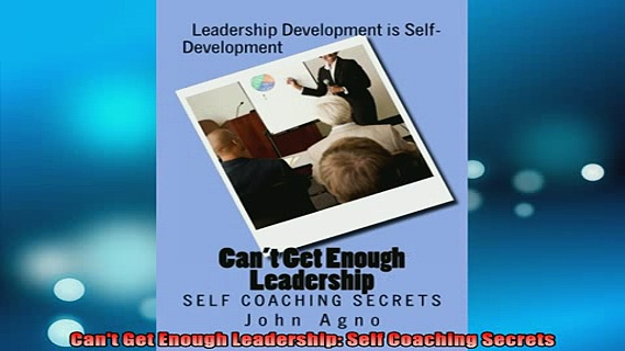 READ book  Cant Get Enough Leadership Self Coaching Secrets Full Free