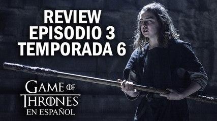 Game of Thrones Episodio 3 Temporada 6 (comentado) | Game of Thrones en español
