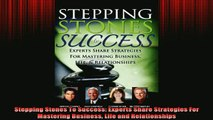 FREE EBOOK ONLINE  Stepping Stones To Success Experts Share Strategies For Mastering Business Life and Full Free