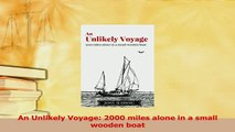 Read  An Unlikely Voyage 2000 miles alone in a small wooden boat PDF Free