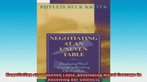 READ book  Negotiating at an Uneven Table Developing Moral Courage in Resolving Our Conflicts Full EBook