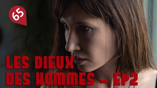 LES DIEUX DES HOMMES Ep2 - #2èmerapportsexuel