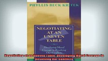 READ FREE Ebooks  Negotiating at an Uneven Table Developing Moral Courage in Resolving Our Conflicts Full Free
