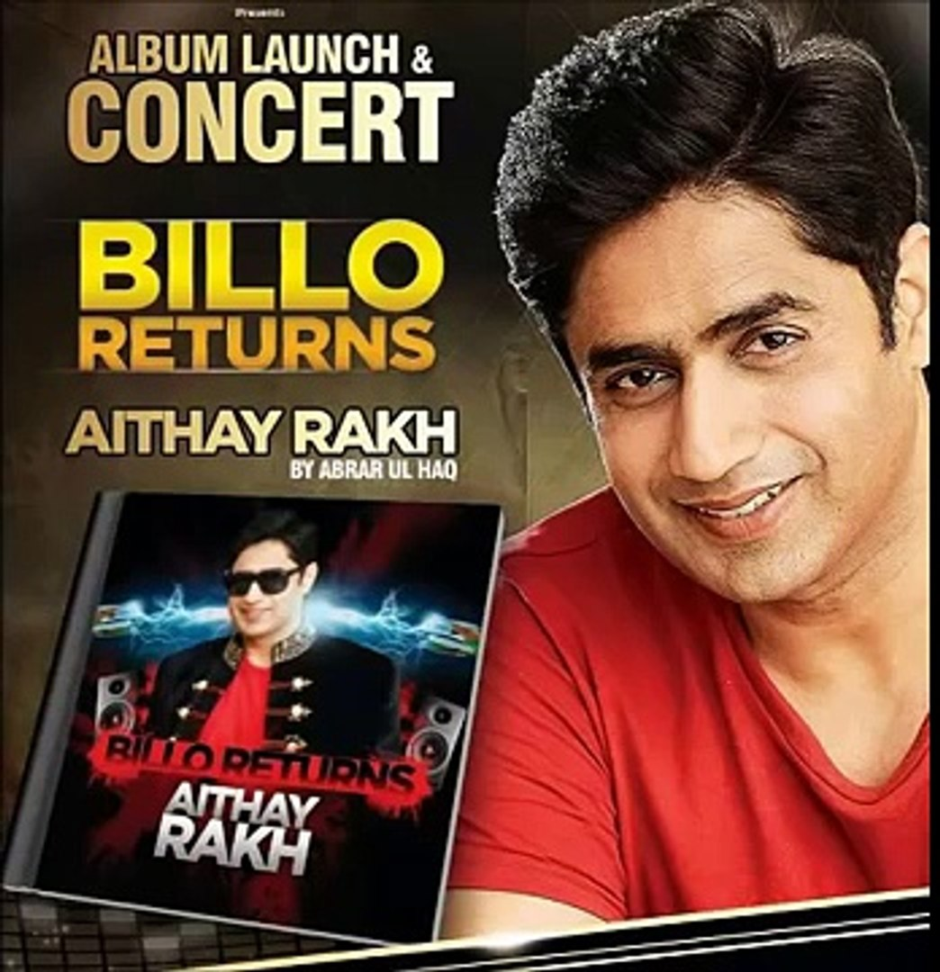 BILLO 2 ,  Abrar ul Haq  , Billo Returns Aithay Rakh,billo return mp3 song aihtay rakh,aihtay rakh b