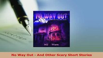 PDF  No Way Out  And Other Scary Short Stories Download Full Ebook