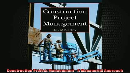 READ FREE Ebooks  Construction Project Management  A Managerial Approach Full Free