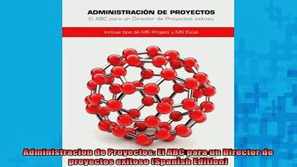 READ FREE Ebooks  Administracion de Proyectos El ABC para un Director de proyectos exitoso Spanish Free Online