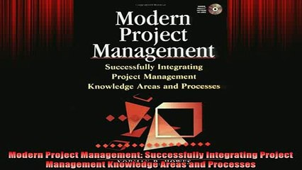 FREE EBOOK ONLINE  Modern Project Management Successfully Integrating Project Management Knowledge Areas and Online Free
