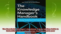 best book  The Knowledge Managers Handbook A StepbyStep Guide to Embedding Effective Knowledge