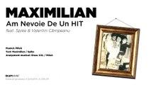 Maximilian - Am Nevoie De Un Hit feat. Spike & Valentin Campeanu [ExtremlymTorrents] 2016