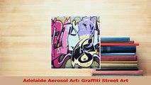 PDF  Adelaide Aerosol Art Graffiti Street Art Read Full Ebook