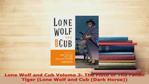 Download  Lone Wolf and Cub Volume 3 The Flute of The Fallen Tiger Lone Wolf and Cub Dark Horse PDF Book Free