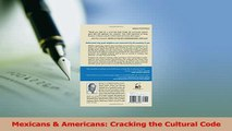 Read  Mexicans  Americans Cracking the Cultural Code Ebook Free