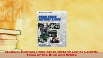 Download  Stadium Stories Penn State Nittany Lions Colorful Tales of the Blue and White  EBook