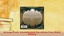 PDF  Strange Fruit Uncelebrated Narratives from Black History Read Online