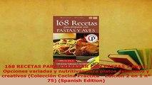 Download  168 RECETAS PARA PREPARAR CON PASTAS Y AVES Opciones variadas y nutritivas para platos PDF Online