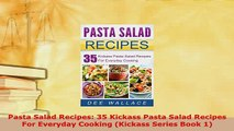 Download  Pasta Salad Recipes 35 Kickass Pasta Salad Recipes For Everyday Cooking Kickass Series Download Online