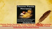 PDF  Penne Pasta Recipes Penne pasta includes the popular recipes of Penne alla vodka Penne PDF Online