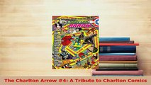 Download  The Charlton Arrow 4 A Tribute to Charlton Comics PDF Full Ebook