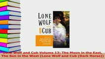 PDF  Lone Wolf and Cub Volume 13 The Moon in the East The Sun in the West Lone Wolf and Cub PDF Online