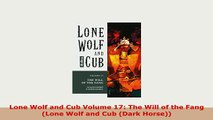 PDF  Lone Wolf and Cub Volume 17 The Will of the Fang Lone Wolf and Cub Dark Horse Download Full Ebook