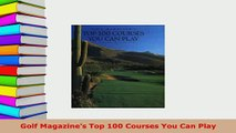 Download  Golf Magazines Top 100 Courses You Can Play  EBook