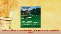PDF  GuÃa PrÃctica para Manejo de Pastos en Campos de Golf Download Full Ebook