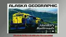 READ book  Alaskas Railroads Alaska Geographic  FREE BOOOK ONLINE
