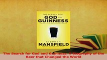 Read  The Search for God and Guinness A Biography of the Beer that Changed the World Ebook Free