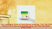 PDF  The Complete Book of Nutritional Healing The Top 100 Medicinal Foods and Supplements and Ebook