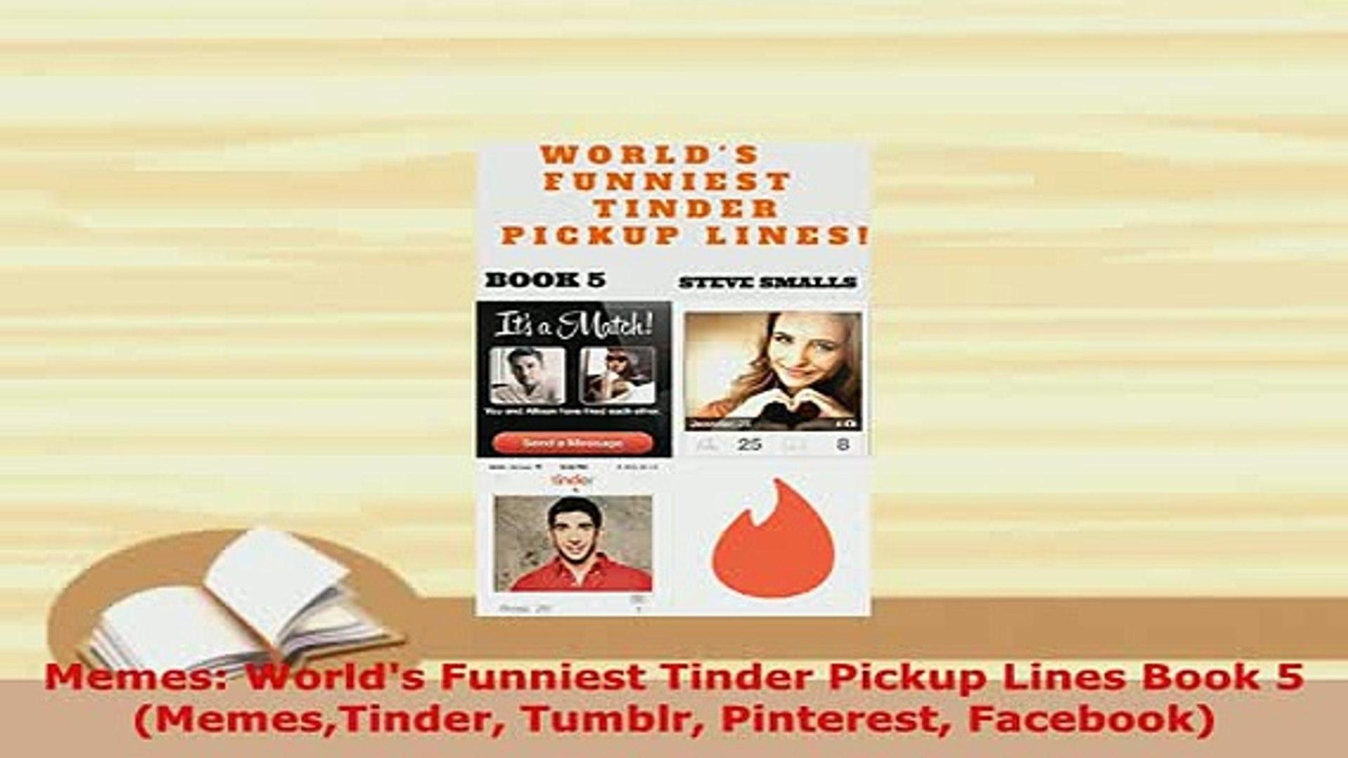 Download Memes Worlds Funniest Tinder Pickup Lines Book 5 MemesTinder  Tumblr Pinterest Facebook Free Books
