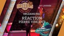 Réaction de Pierre Vincent - J34 - Orléans reçoit Pau