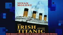 READ book  Irish Aboard Titanic One of Irelands Favourite Writers  FREE BOOOK ONLINE