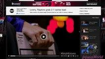 Lowry, Raptors Take 2-1 Series Lead Against Miami Heat!