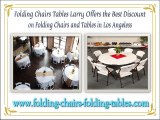 Folding Chairs Tables Larry Offers the Best Discount on Folding Chairs and Tables in Los Angeless