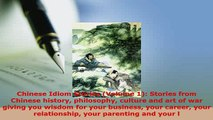 PDF  Chinese Idiom Stories Volume 1 Stories from Chinese history philosophy culture and art Read Online