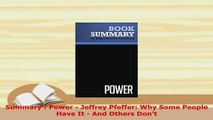 Download  Summary  Power  Jeffrey Pfeffer Why Some People Have It  And Others Dont Free Books