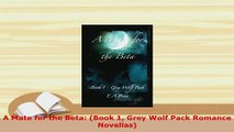 PDF  A Mate for the Beta Book 1 Grey Wolf Pack Romance Novellas Read Full Ebook