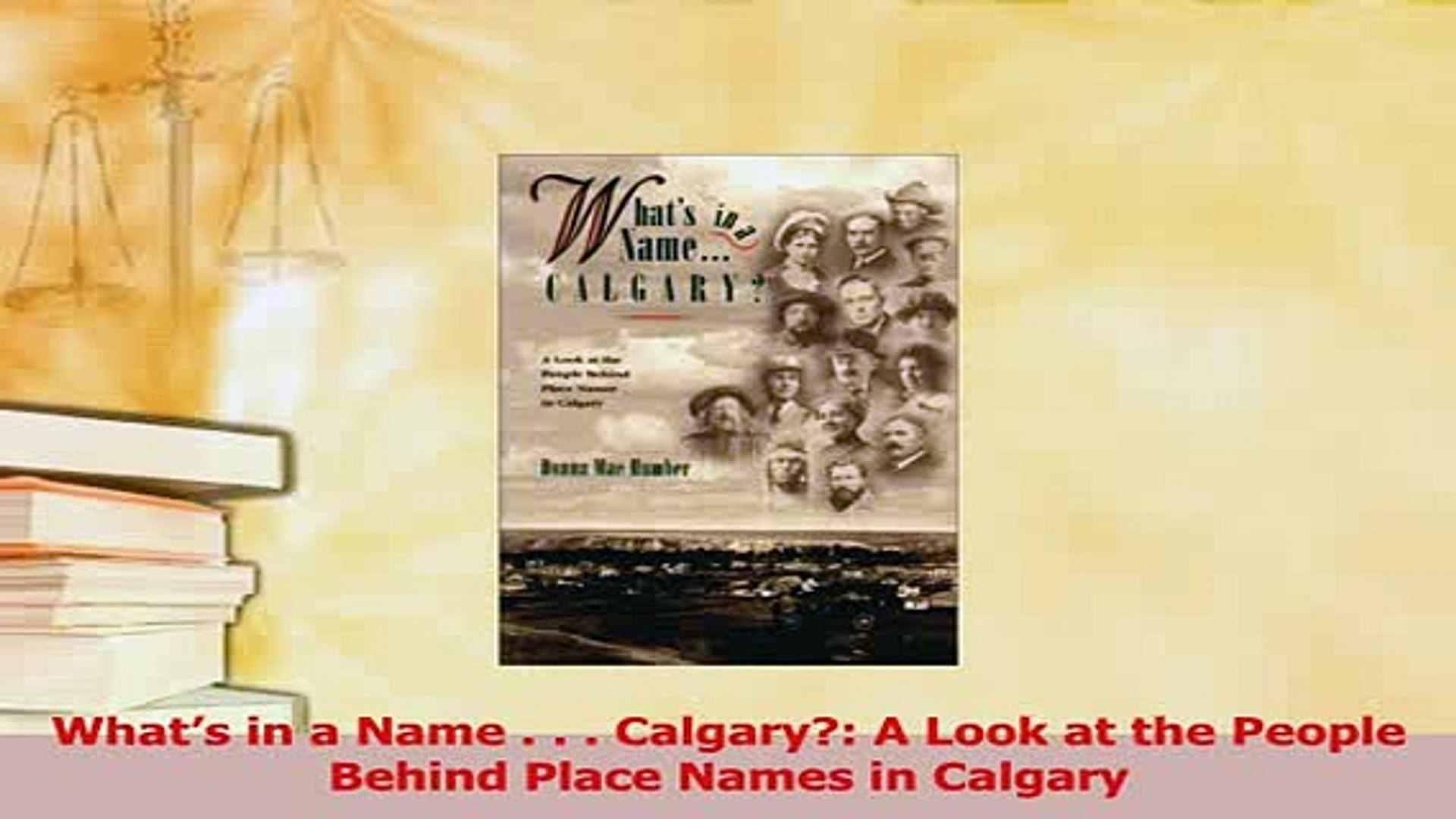 What/'s in a Name Calgary?: A Look at the People Behind Place Names in Calgary