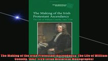 Enjoyed read  The Making of the Irish Protestant Ascendancy The Life of William Conolly 16621729