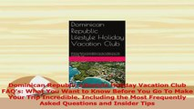 Read  Dominican Republic Lifestyle Holiday Vacation Club FAQs What You Want to Know Before You Ebook Online