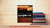 Download  Lies Damn Lies and Documentaries  Read Online