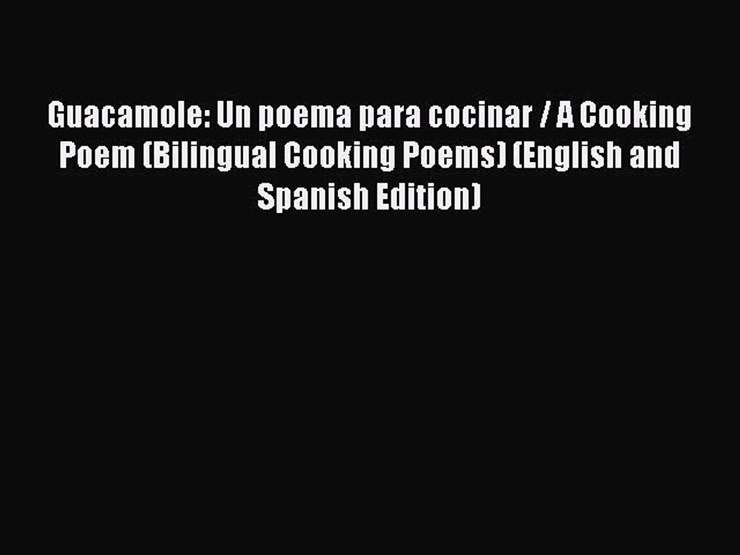 Download Guacamole Un Poema Para Cocinar A Cooking Poem Bilingual Cooking Poems English